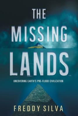The Missing Lands: Uncovering Earth's Pre-flood Civilization Cover Image