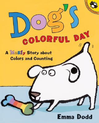 Dog's Colorful Day: A Messy Story About Colors and Counting Cover Image