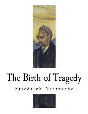 The Birth of Tragedy: Hellenism and Pessimism Cover Image