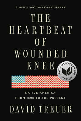 The Heartbeat of Wounded Knee: Native America from 1890 to the Present cover