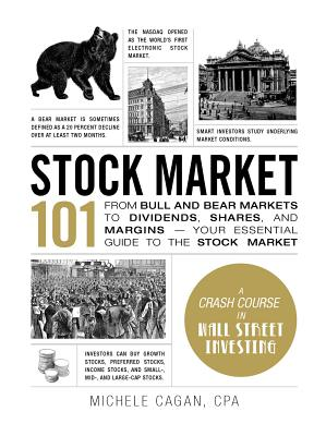 Stock Market 101: From Bull and Bear Markets to Dividends, Shares, and Margins—Your Essential Guide to the Stock Market (Adams 101) Cover Image