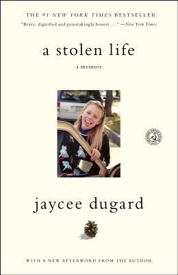 A Stolen Life: A Memoir (Paperback) By Jaycee Dugard