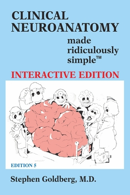 Clinical Neuroanatomy Made Ridiculously Simple (Interactive Ed.) Cover Image