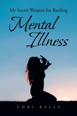 My Secret Weapon for Battling Mental Illness Cover Image