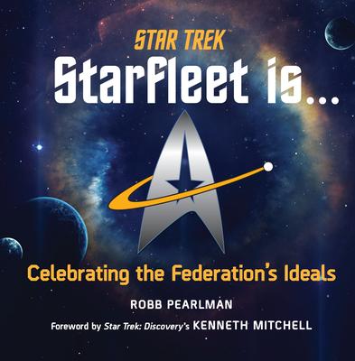 Star Trek: Starfleet Is...: Celebrating the Federation's Ideals Cover Image