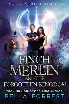 Harley Merlin 14: Finch Merlin and the Forgotten Kingdom Cover Image