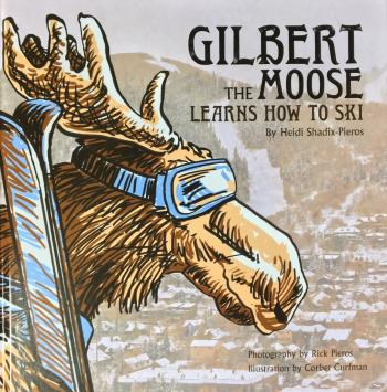 Gilbert The Moose Learns How To Ski Cover Image