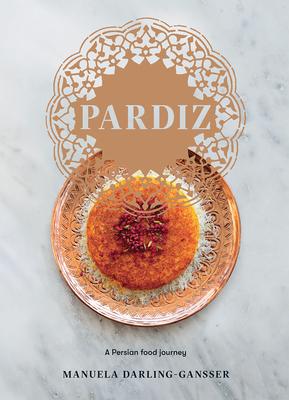 Pardiz: A Persian Food Journey Cover Image