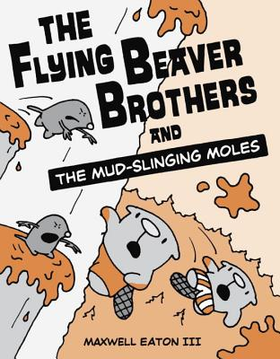 The Flying Beaver Brothers and the Mud-Slinging Moles Cover