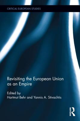 Revisiting the European Union as Empire (Critical European Studies #4) Cover Image