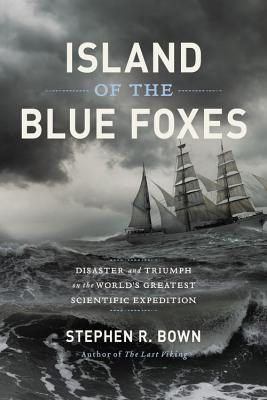 Island of the Blue Foxes: Disaster and Triumph on the World's Greatest Scientific Expedition (A Merloyd Lawrence Book) cover