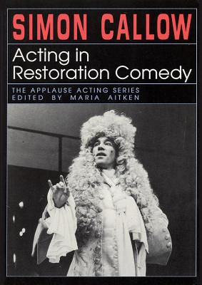 Acting in Restoration Comedy (Applause Acting) Cover Image