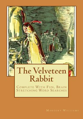 The Velveteen Rabbit: Complete With Fun, Brain Stretching Word Searches Cover Image