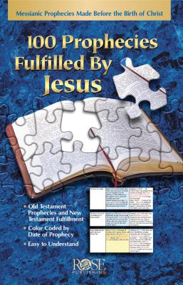 100 Prophecies Fulfilled by Jesus: Messianic Prophecies Made Before the Birth of Christ Cover Image