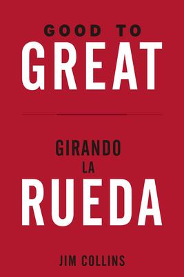 Good to Great + Girando La Rueda (Estuche). (Good to Great and Turning the Flywheel Slip Case, Spanish Edition) Cover Image