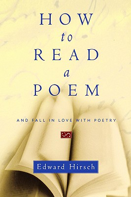 How to Read a Poem: And Fall in Love with Poetry Cover Image