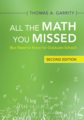 All the Math You Missed: (But Need to Know for Graduate School) Cover Image