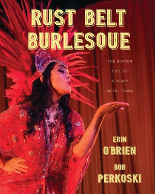 Cover for Rust Belt Burlesque