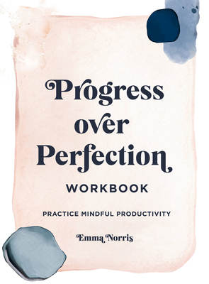 Progress Over Perfection Workbook: Practice Mindful Productivity Cover Image