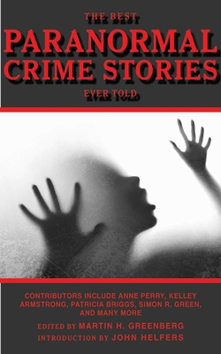 Cover for The Best Paranormal Crime Stories Ever Told (Best Stories Ever Told)