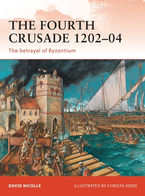 The Fourth Crusade 1202–04: The betrayal of Byzantium (Campaign) Cover Image