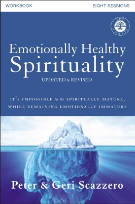 Emotionally Healthy Spirituality Workbook, Updated Edition: Discipleship That Deeply Changes Your Relationship with God Cover Image