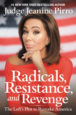 Radicals, Resistance, and Revenge: The Left's Plot to Remake America Cover Image