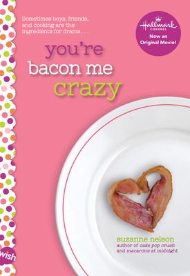 You're Bacon Me Crazy: A Wish Novel Cover Image