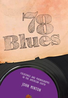 78 Blues: Folksongs and Phonographs in the American South (American Made Music) Cover Image