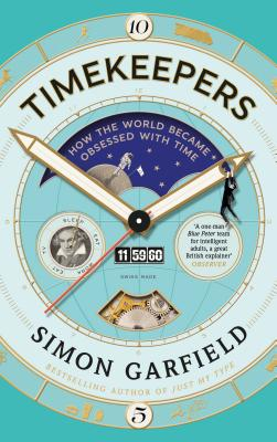 Timekeepers: How the World Became Obsessed with Time Cover Image