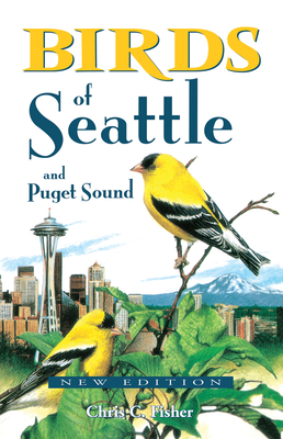 Birds of Seattle: And Puget Sound Cover Image