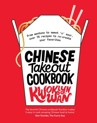 Chinese Takeout Cookbook: From Chop Suey to Sweet 'n' Sour, Over 70 Recipes to Re-create Your Favorites Cover Image