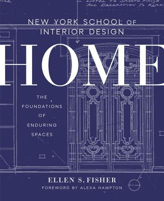New York School of Interior Design: Home: The Foundations of Enduring Spaces Cover Image