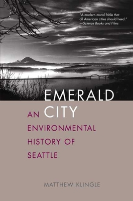 Emerald City: An Environmental History of Seattle (The Lamar