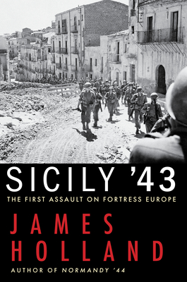 Sicily '43: The First Assault on Fortress Europe cover