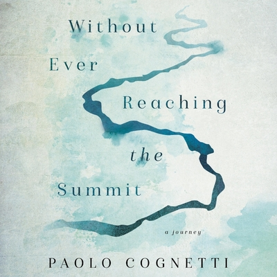 Without Ever Reaching the Summit Lib/E: A Journey Cover Image