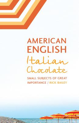 American English, Italian Chocolate: Small Subjects of Great Importance Cover Image