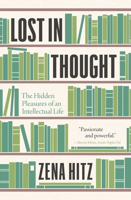 Lost in Thought: The Hidden Pleasures of an Intellectual Life Cover Image