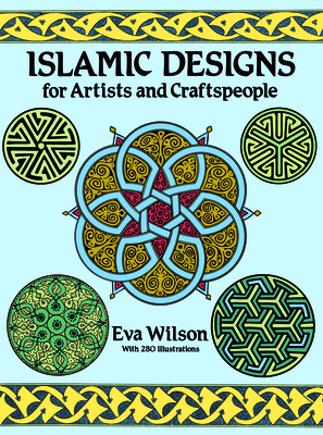 Islamic Designs for Artists and Craftspeople (Dover Pictorial Archives) Cover Image