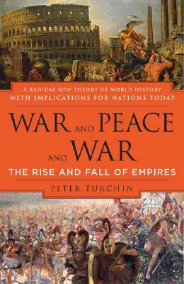 War and Peace and War: The Rise and Fall of Empires Cover Image