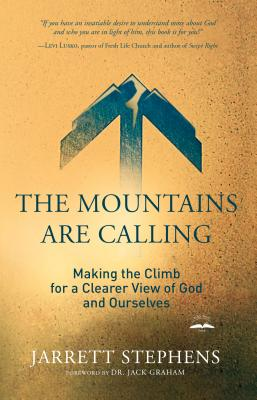 The Mountains Are Calling: Making the Climb for a Clearer View of God and Ourselves Cover Image