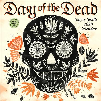 Day of the Dead 2020 Wall Calendar: Sugar Skulls Cover Image