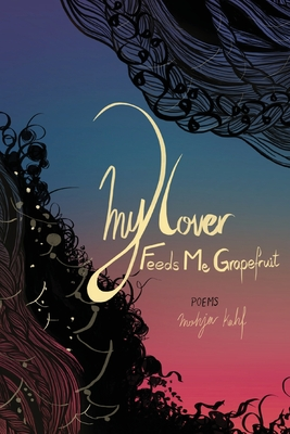 My Lover Feeds Me Grapefruit Cover Image