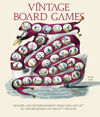 Vintage Board Games: History and Entertainment from the Late 18th to the Beginning of the 20th Century Cover Image
