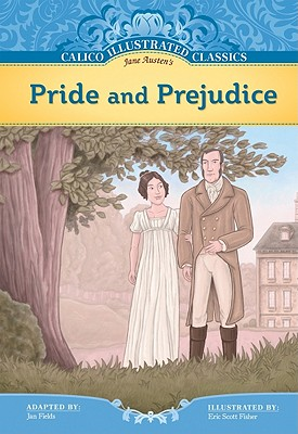 Pride and Prejudice (Calico Illustrated Classics) Cover Image