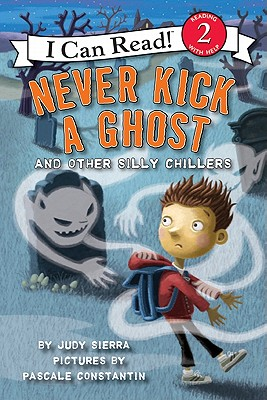 Never Kick a Ghost and Other Silly Chillers Cover