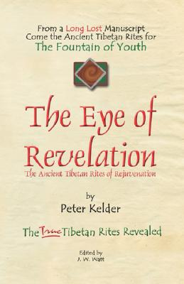 The Eye of Revelation: The Ancient Tibetan Rites of Rejuvenation Cover Image