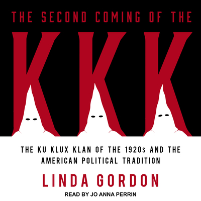 The Second Coming of the KKK: The Ku Klux Klan of the 1920s and the American Political Tradition Cover Image