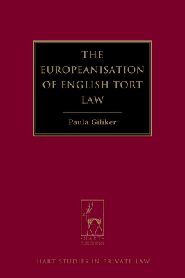 The Europeanisation of English Tort Law (Hart Studies in Private Law #11) Cover Image