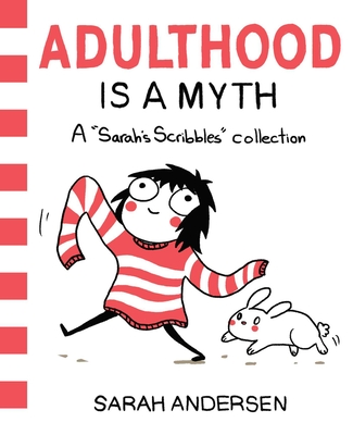 Adulthood Is a Myth: A Sarah's Scribbles Collection Cover Image